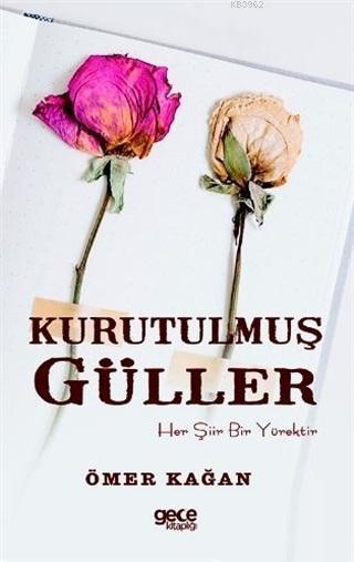 Kurutulmuş Güller; Her Şiir Bir Yürektir