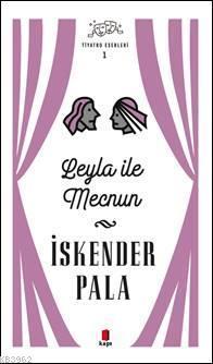 Leyla ile  Mecnun; Tiyatro Eserleri 1