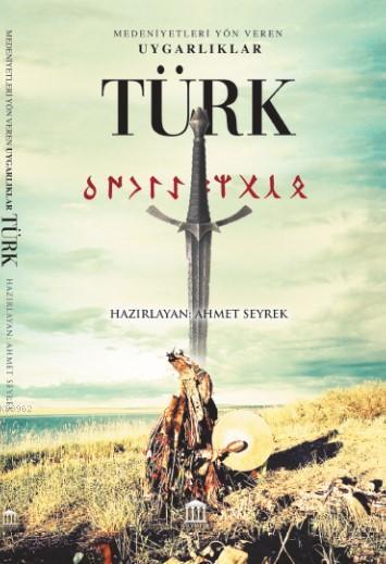 Medeniyete Yön Veren Uygarlıklar- Türk