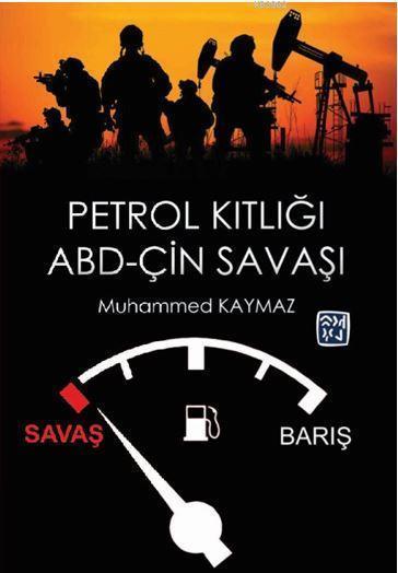 Petrol Kıtlığı ve Abd - Çin Savaşı