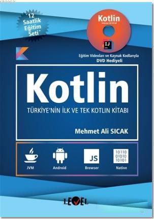Kotlin; Türkiye'nin İlk ve Tek Kotlin Kitabı