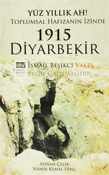 1915 Diyarbekir; Yüz Yıllık Ah! Toplumsal Hafızanın İzinde