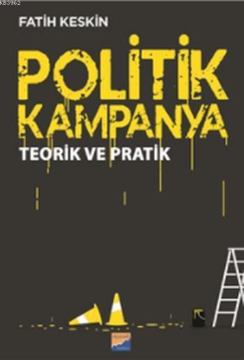 Politik Kampanya; Teorik ve Pratik
