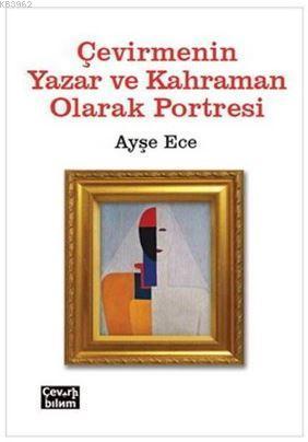 Çevirmenin Yazar ve Kahraman Olarak Portresi