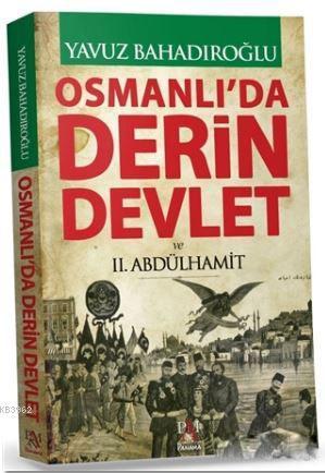 Osmanlı'da Derin Devlet ve 2. Abdülhamit (Ciltli)