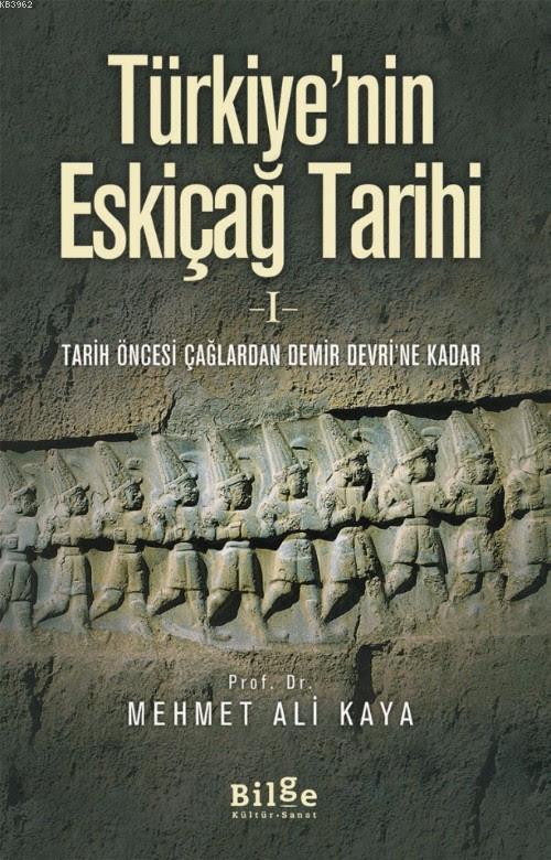 Türkiye'nin Eskiçağ Tarihi 1; Tarih Öncesi Çağlardan Demir Devri'ne Kadar