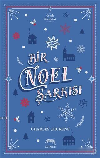 Bir Noel Şarkısı; Charles Dickens
