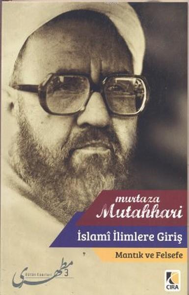İslami İlimlere Giriş - Mantık ve Felsefe