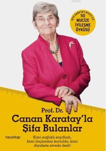 Canan Karatay'la Şifa Bulanlar; 50 Mucize İyileşme Öyküsü