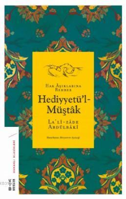 Hediyyetü'l-Müştâk; Hak Âşıklarına Rehber