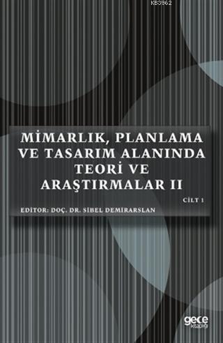 Mimarlık, Planlama ve Tasarım Alanında Teori ve Araştırmalar II Cilt 1