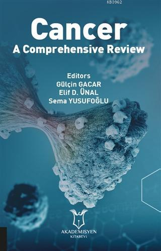 Cancer - A Comprehensive Review
