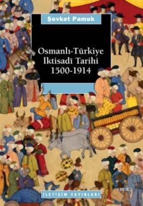 Osmanlı Türkiye İktisadî Tarihi 1500-1914