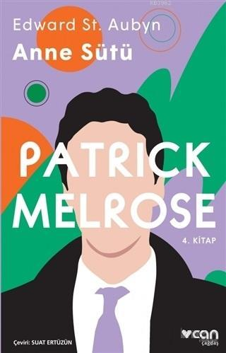 Anne Sütü - Patrick Melrose 4. Kitap
