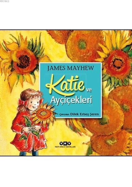 Katie ve Ayçiçekleri (3-8 Yaş)