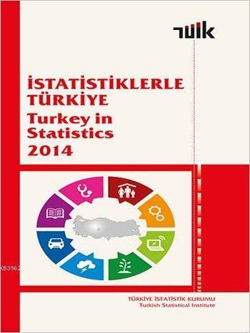 İstatistiklerle Türkiye / Turkey in Statistics 2014