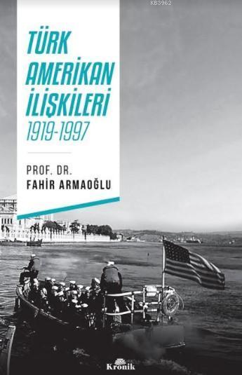 Türk-Amerikan İlişkileri 1919-1997; 1919-1997
