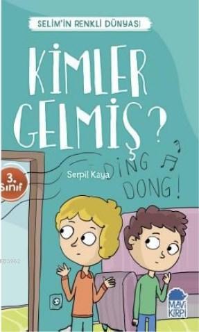 Kimler Gelmiş? - Selim'in Renkli dünyası / 3 Sınıf Okuma Kitabı; No: 9789752452459