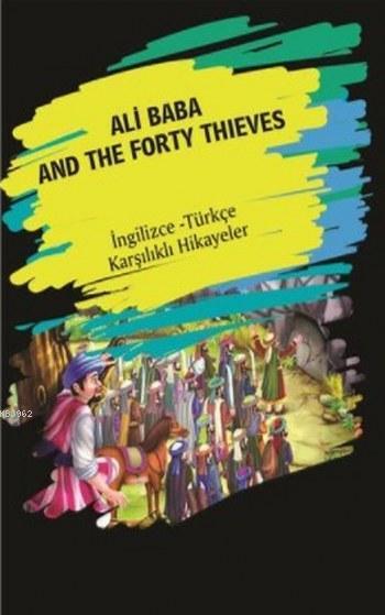 Ali Baba and The Forty Thieves; İngilizce Türkçe Karşılıklı Hikayeler