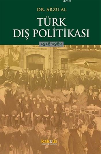 Türk Dış Politikası; 1918 - 1980