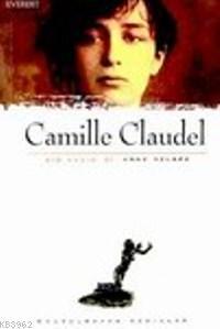 Camille Claudel; Bir Kadın