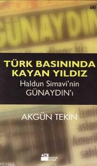 Türk Basınında Kayan Yıldız / Haldun Simavi Nin