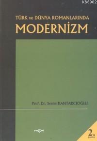 Türk ve Dünya Romanlarında Modernizm