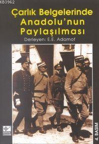 Çarlık Belgelerinde Anadolu'nun Paylaşılması