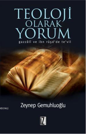 Teolojik Olarak Yorum; Gazzâlî ve İbn Rüşdde Tevil