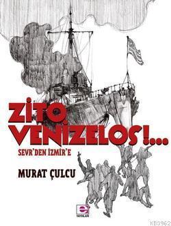 Zito Venizelos: Sevr'den İzmir'e