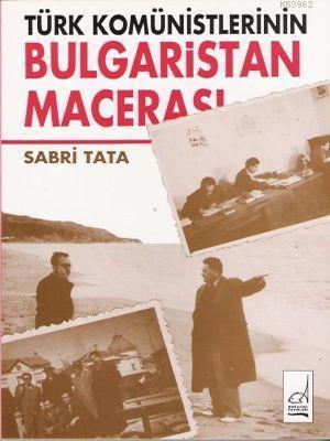 Türk Komünistlerinin Bulgaristan Macerası