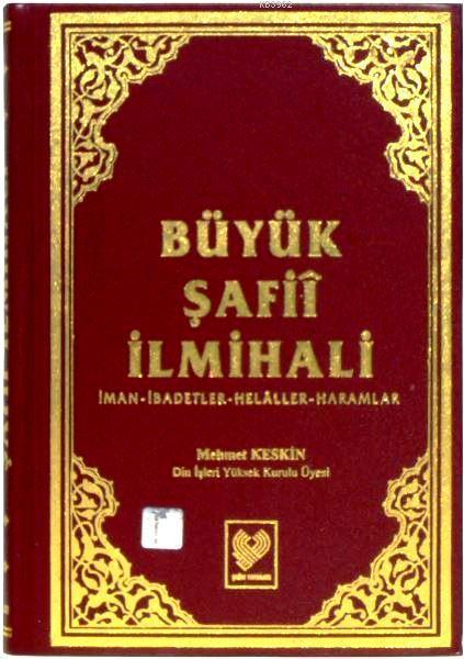 Büyük Şafiî İlmihali; İman - İbadetler - Helâller - Haramlar (büyük boy, şamua kâğıt, ciltli)