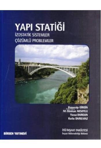Yapı Statiği; İzostatik Sistemler-Çözümlü Problemler