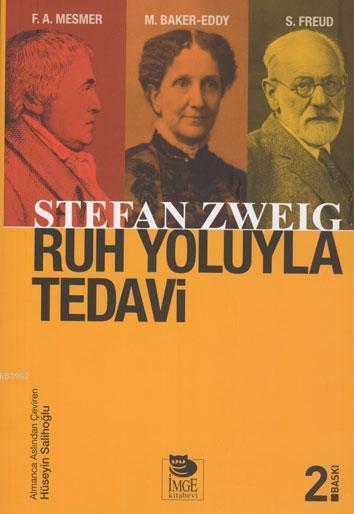Ruh Yoluyla Tedavi; Franz Anton Mesmer  Mary Baker-Eddy  Sigmund Freud