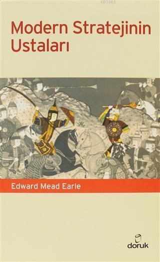 Modern Stratejinin Ustaları; Machiavelli'den Hitler'e Kadar Askeri Düşünce