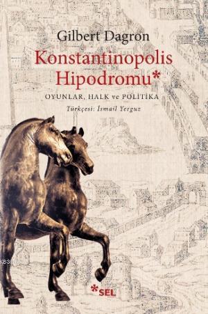Konstantinopolis Hipodromu; Oyunlar, Halk ve Politika