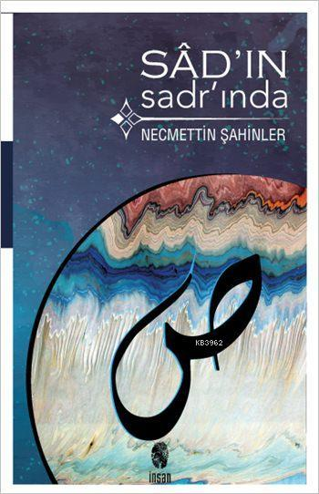 Sâd'ın Sadr'ında