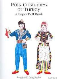 Folk Costumes Of Turkey; A Paper Doll Book