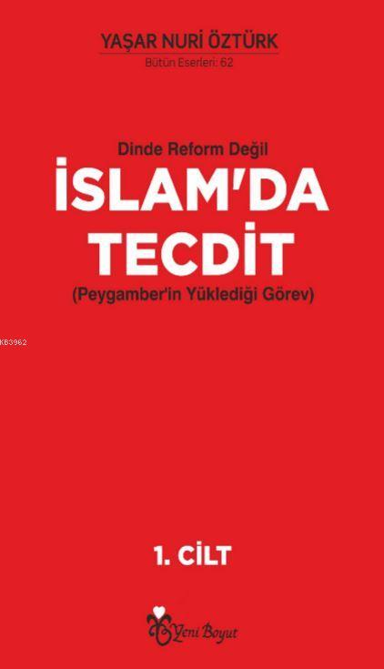 Dinde Reform Değil İslam'da Tecdit (2 Cilt Takım); Peygamber'in Yüklediği Görev