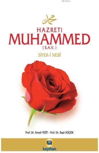 Hazreti Muhammed (s.a.v.); Siyer-i Nebî