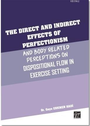 The Direct and Indirect Effects Of Perfectionism And Body Related Perceptions On Dispositional Flow