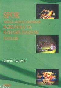 Spor Yaralanmalarından Korunma ve Rehabilitasyon İlkeleri