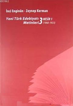 Yeni türk Edebiyatı Metinleri 3 - Nesir 1 (1860-1923)