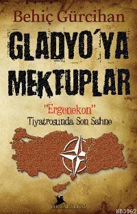 Gladyo'ya Mektuplar; Ergenekon Tiyatrosunda Son Sahne