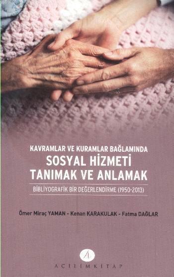 Kavramlar ve Kuramlar Bağlamında Sosyal Hizmeti Tanımak ve Anlamak; Bibliyografik Bir Değerlendirme 1950 - 2013