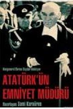 Korgeneral Ekrem Baydar Anlatıyor  Atatürk'ün Emniyet Müdürü