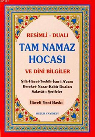 Tam Namaz Hocası ve Dini Bilgiler (2.Hamur); Resimli - Dualı
