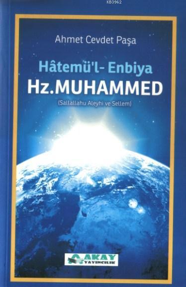 Hatemü'l Enbiya Son Peygamber Hz. Muhammed (sav.)