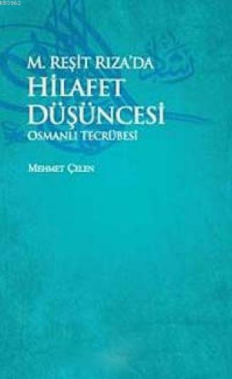 M.Reşit Rıza'da Hilafet Düşüncesi  Osmanlı Tecrübesi