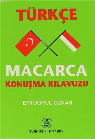 Türkçe - Macarca Konuşma Kılavuzu